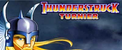 30000 EURO Thunderstruck Turnier in Microgaming Online Casinos der Vegas Partner Lounge
